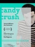 Candy Crush de Andrei Georgescu - CINEPUB