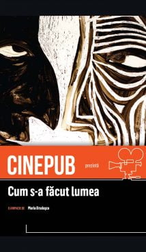 How the World Was Made - Maria Brudașcă - CINEPUB
