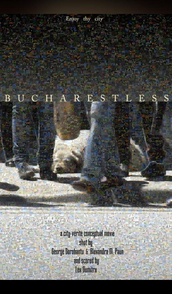Bucharestless by George Dorobanțu - CINEPUB