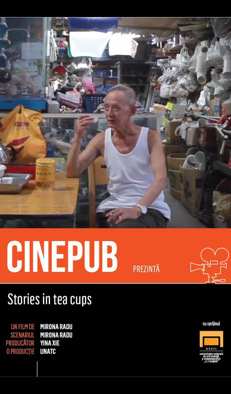 Stories in tea cups - Mirona Radu - CINEPUB - UNATC